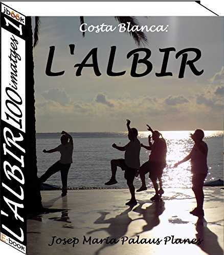 Costa Blanca: L'Albir (100 imatges) (1) (Catalan Edition) por JOSEP MARIA PALAUS PLANES
