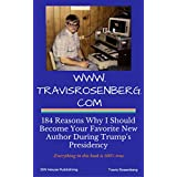 www.TravisRosenberg.com: 184 Reasons Why I Should Become Your New Favorite Author During Trump's Presidency (English Edition)