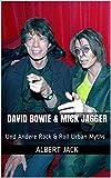 David Bowie & Mick Jagger: Und Andere Rock & Roll Urban Myths