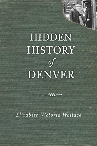 Hidden History of Denver (English Edition)
