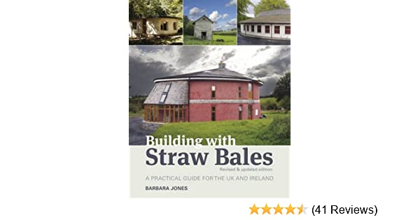 Building with straw bales a practical guide for the uk and ireland building with straw bales a practical guide for the uk and ireland amazon barbara jones 8601234648062 books fandeluxe Gallery