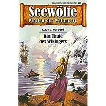 Seewölfe - Piraten der Weltmeere 326: Das Thule des Wikingers (German Edition)