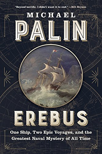 Erebus: One Ship, Two Epic Voyages, and the Greatest Naval Mystery of All Time por Michael Palin
