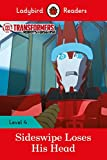 Transformers: Sideswipe Loses His Head - Ladybird Readers Level 4