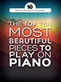 Scarica Libro The Top Ten Most Beautiful Pieces to Play on Piano Pf Book by Wise Publications 2016 10 03 (PDF,EPUB,MOBI) Online Italiano Gratis