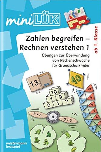 miniLÜK: Zahlen begreifen - Rechnen verstehen 1: Übungen zur Überwindung von Rechenschwäche für Grundschulkinder