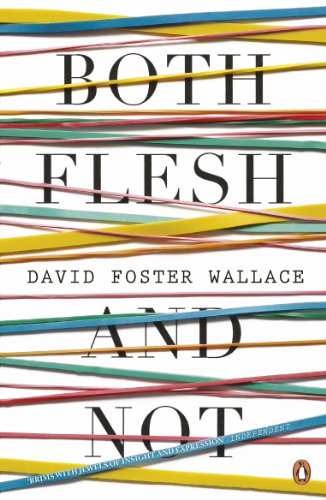 Both Flesh And Not por David Foster Wallace