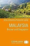 Stefan Loose Reiseführer Malaysia, Brunei und Singapore: mit Reiseatlas - Renate Loose