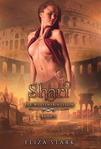 Shari: Die Wüstenprinzessin von [Stark, Eliza]