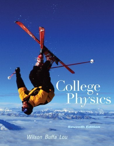 College Physics (7th Edition) by Wilson, Jerry D. Published by Addison-Wesley 7th (seventh) edition (2009) Hardcover
