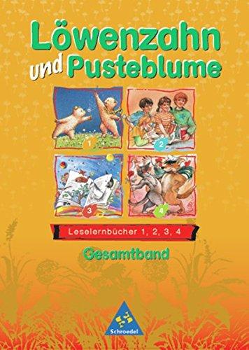 Löwenzahn und Pusteblume - Ausgabe 1998: Leselernbücher 1, 2, 3, 4 als Gesamtband