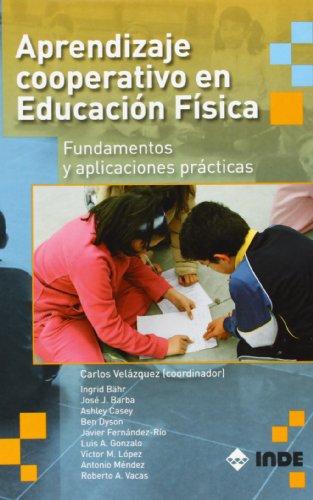 Aprendizaje cooperativo en Educación Física: Fundamentos y aplicaciones prácticas (Educación Física... Obras generales) por Carlos Velázquez Callado