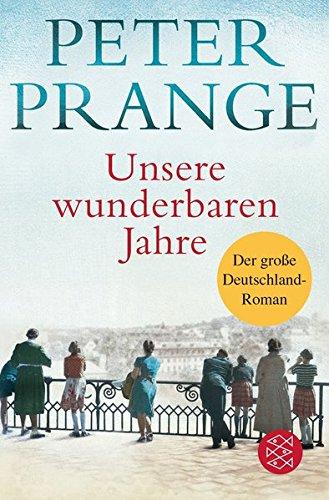 Buchseite und Rezensionen zu 'Unsere wunderbaren Jahre' von Peter Prange