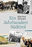 Ein Jahrhundert Südtirol