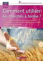 COMMENT UTILISER LES MARCHES A TERME de Francis Declerk