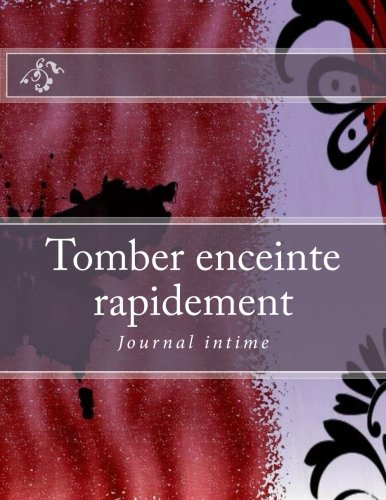Tomber enceinte rapidement: Journal intime par Natural Baby RC