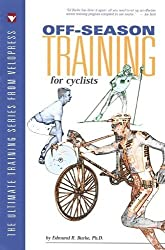 Off-Season Training for Cyclists (Ultimate Training Series from Velopress) by Ed Burke (1997-10-01)