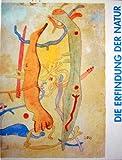 Image de Die Erfindung der Natur. Max Ernst, Paul Klee, Wols und das surreale Universum
