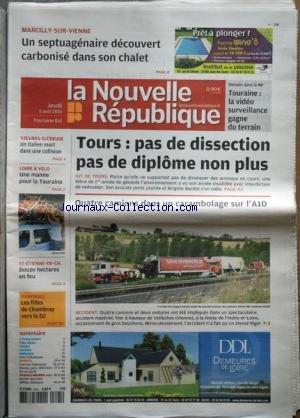 NOUVELLE REPUBLIQUE (LA) [No 19996] du 05/08/2010 - MARCILLY-SUR-VIENNE / UN SEPTUAGENAIRE DECOUVERT CARBONSE DANS SON CHALET - TOURS / PAS DE DISSECTION PAS DE DIPLOME NON PLUS POUR UNE ELEVE - BRIGITTE BARDSOT S'EN MELE - YZEURES-S-CREUSE - UN ITALIEN MORT DANS UNE COLLISION - LES SPORTS