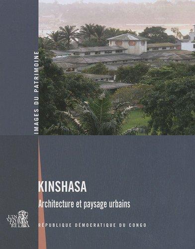 Kinshasa : Architecture et paysage urbains