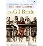 The GI Bride {{ THE GI BRIDE }} By Jones Simantel, Iris ( AUTHOR) Jul-04-2013