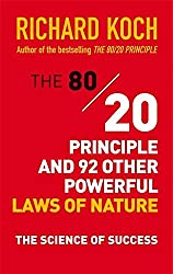 The 80/20 Principle and 92 Other Powerful Laws of Nature: The Science of Success by Richard Koch (2014-01-02)