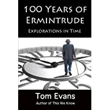 One Hundred Years of Ermintrude: One Family, Three Lifes, 99 Stanzas (Short and Tall Tales Book 1)
