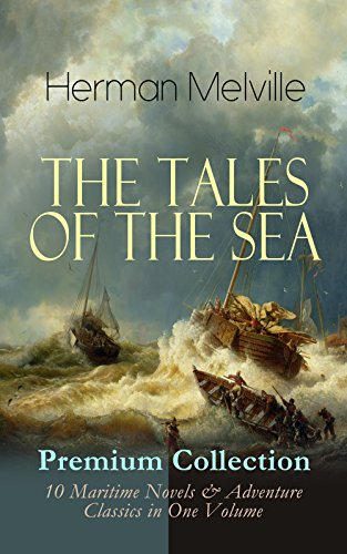the-tales-of-the-sea-premium-collection-10-maritime-novels-adventure-classics-in-one-volume-moby-dic