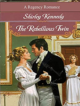 The Rebellious Twin (English Edition) von [Kennedy, Shirley]