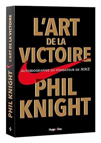 L'art de la victoire par Phil Knight