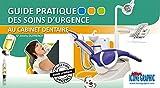 Livre Guide pratique des soins d'urgence au cabinet dentaire...