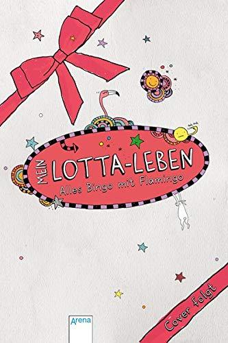 Mein Lotta-Leben / Mein Lotta-Leben. Alles Bingo mit Flamingo: Buch zum Film. Filmstart am 29.08.2019