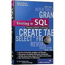 Galileo Computing: Einstieg in SQL: Inkl. SQL Syntax von MySQL, Access, SQL Server, Oracle, PostgrSQL, DB2 und Firebird