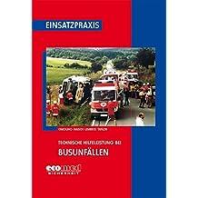 Technische Hilfeleistung bei Busunfällen (Einsatzpraxis)