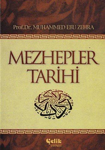Mezhepler Tarihi: Islamda Iktisadi, Siyasi ve Fikhi Ciltli