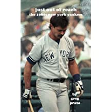 Just Out of Reach: The 1980s New York Yankees (English Edition)