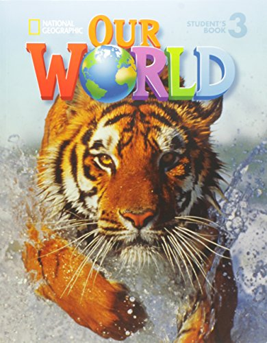 Our world. Student's book. Per la Scuola elementare: 3 (National Geographic Our World)