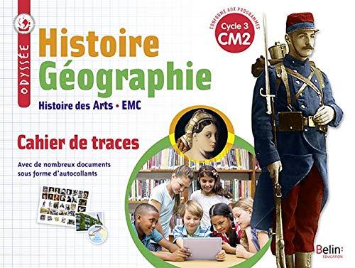 Histoire Géographie Histoire des Arts EMC CM2 Cycle 3 Odyssée : Cahier de traces
