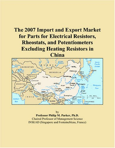 The 2007 Import and Export Market for Parts for Electrical Resistors, Rheostats, and Potentiometers Excluding Heating Resistors in China