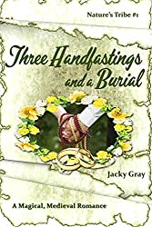 3 Handfastings and a Burial: A Magical, Medieval Romance (Nature's Tribe Book 1)