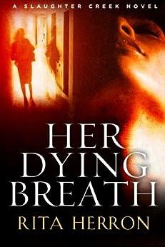 Her Dying Breath (A Slaughter Creek Novel Book 2) (English Edition) von [Herron, Rita]