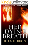 Her Dying Breath (A Slaughter Creek Novel Book 2) (English Edition)