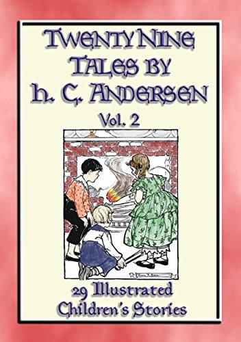 HANS ANDERSEN'S TALES Vol. 2 - 29 Illustrated Children's Stories: Classic Children's Stories by master story-teller Hans C Andersen (English Edition)