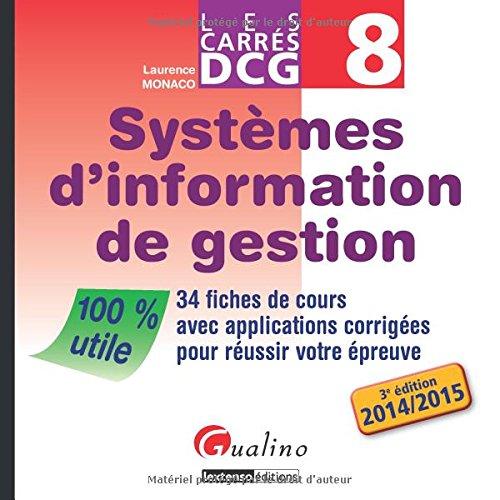 DCG 8 Systèmes d'information de gestion : 34 fiches de cours avec applications corrigées pour réussir votre épreuve