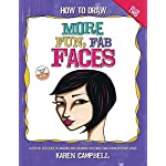 How to Draw MORE Fun, Fab Faces: A comprehensive, step-by-step guide to drawing and coloring the female face in profile and 3/4 view.: Volume 2