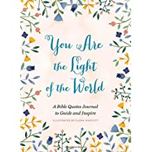 You Are the Light of the World: A Bible Quotes Journal to Guide and Inspire
