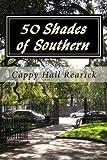 Libros Descargar en linea 50 Shades of Southern By author Cappy Hall Rearick published on June 2015 (PDF y EPUB) Espanol Gratis