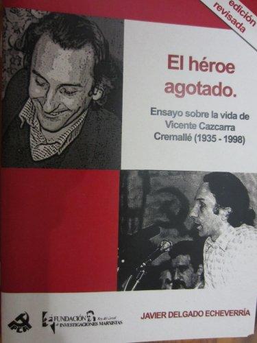 EL HÉROE AGOTADO por Javier Delgado Echeverría