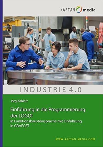 Preisvergleich Produktbild Einführung in die Programmierung der LOGO!: In Funktionsbausteinsprache mit Einführung in GRAFCET