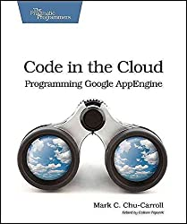 [(Code in the Cloud : Programming Google AppEngine)] [By (author) Mark Chu-Carroll] published on (May, 2011)